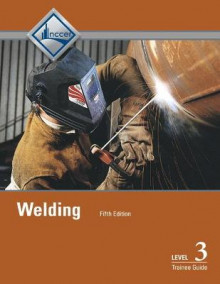 Welding: Trainee Guide Level 3 av NCCER (Heftet)