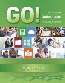 Go! With Microsoft Outlook 2016 Getting Started av Shelley Gaskin og Joan Lambert (Heftet)