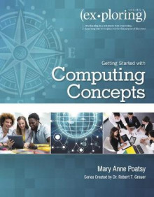 Exploring Getting Started with Computing Concepts av Mary Anne Poatsy og Robert Grauer (Heftet)
