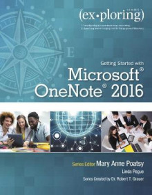 Exploring Getting Started with Microsoft OneNote 2016 av Mary Anne Poatsy, Robert Grauer og Linda Pogue (Heftet)