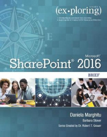 Exploring Microsoft SharePoint for Office 2016 Brief av Daniela Marghitu, Mary Anne Poatsy og Robert Grauer (Heftet)