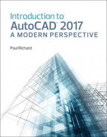 Introduction to AutoCAD 2017 av Dr Paul Richard og Jim Fitzgerald (Heftet)