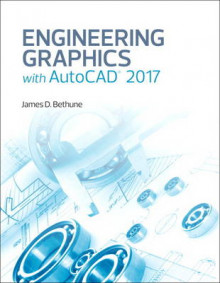 Engineering Graphics with AutoCAD 2017 av James D. Bethune (Innbundet)
