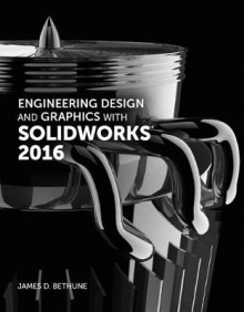Engineering Design and Graphics with SolidWorks 2016 av James D. Bethune (Heftet)