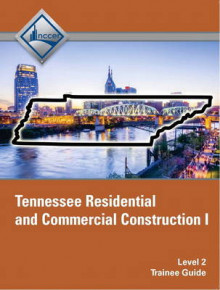 Tennessee Residential and Commercial Construction I: Trainee Guide Level 2 av NCCER (Heftet)