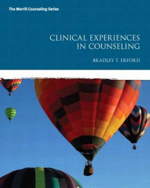 Clinical Experiences in Counseling with Mycounselinglab Without Pearson Etext -- Access Card Package av Bradley T Erford (Blandet mediaprodukt)