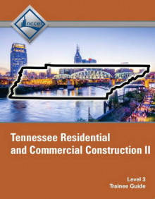 Tennessee Residential and Commercial Construction II: Trainee Guide Level 3 av NCCER (Heftet)