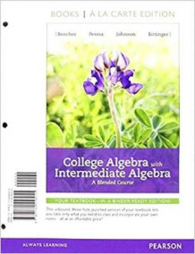 College Algebra with Intermediate Algebra av Judith A Beecher, Judith A Penna, Barbara L Johnson og Marvin L Bittinger (Perm)