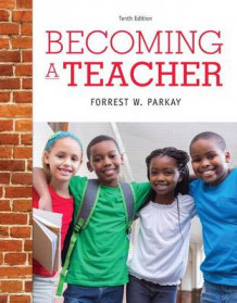 Becoming a Teacher with Enhanced Pearson Etext, Loose-Leaf Version with Video Analysis Tool -- Access Card Package av Forrest W Parkay (Blandet mediaprodukt)