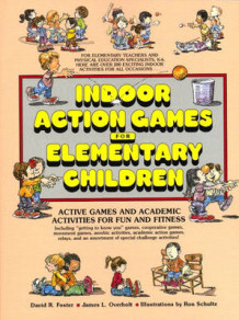 Indoor Action Game for Elementary Children av David R. Foster, James L. Overholt og Ron Schultz (Heftet)