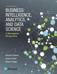 Business Intelligence, Analytics, and Data Science av Ramesh Sharda, Dursun Delen og Efraim Turban (Heftet)