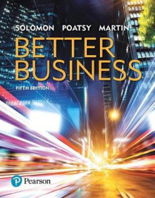 Better Business, Student Value Edition Plus Mybizlab with Pearson Etext -- Access Card Package av Michael R Solomon, Mary Anne Poatsy og Kendall Martin (Blandet mediaprodukt)