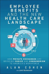 Employee Benefits and the New Health Care Landscape av Alan Cohen (Heftet)