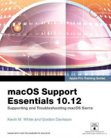 Omslag - Macos Support Essentials 10.12 - Apple Pro Training Series: Supporting and Troubleshooting Macos Sierra