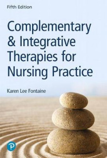 Complementary & Integrative Therapies for Nursing Practice av Karen Lee Fontaine (Heftet)
