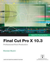 Omslag - Final Cut Pro X 10.3 - Apple Pro Training Series