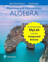 Omslag - Beginning and Intermediate Algebra with Applications & Visualization with Integrated Review and Worksheets Plus Mymathlab -- Title-Specific Access Card Package