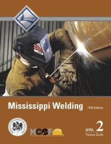 Mississippi Welding Level 2 Trainee Guide av NCCER (Innbundet)
