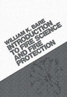 Introduction To Fire Science And Fire Prevention av William Kenneth Bare (Heftet)