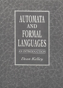 Automata and Formal Languages av Dean Kelley (Heftet)