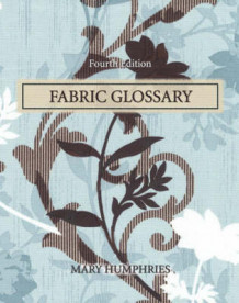 Fabric Glossary av Mary Humphries (Spiral)