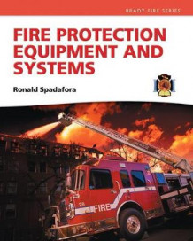 Fire Protection Equipment and Systems av Ronald R. Spadafora (Innbundet)