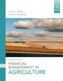 Financial Management in Agriculture av Peter J. Barry, Paul N. Ellinger og Bruce J. Sherrick (Innbundet)