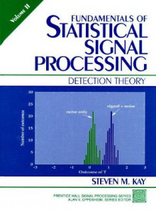 Fundamentals of Statistical Signal Processing: Detection Theory v.2 av Steven M. Kay (Innbundet)