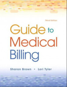 Guide to Medical Billing av Sharon Brown, Lori Tyler og Inc. ICDC Publishing (Blandet mediaprodukt)