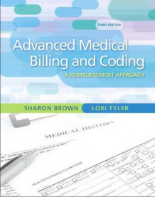 Guide to Advanced Medical Billing av Sharon Brown, Lori Tyler og Inc. ICDC Publishing (Blandet mediaprodukt)