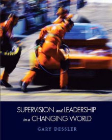 Supervision and Leadership in a Changing World av Gary Dessler (Heftet)
