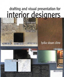 Drafting and Visual Presentation for Interior Designers av Lydia Cline (Spiral)
