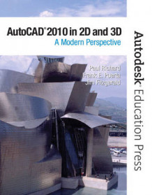 AutoCAD 2010 in 2D and 3D av Paul F. Richard, Frank Puerta, Jim Fitzgerald og Autodesk (Heftet)