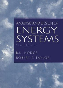Analysis and Design of Energy Systems av B. K. Hodge og Robert P. Taylor (Innbundet)