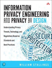 Information Privacy Engineering and Privacy by Design av William Stallings (Heftet)