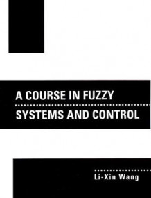 A Course In Fuzzy Systems and Control av Li-Xin Wang (Heftet)