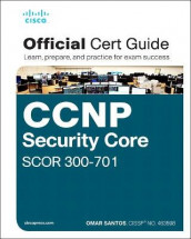 CCNP and CCIE Security Core SCOR 350-701 Official Cert Guide av Omar Santos (Blandet mediaprodukt)