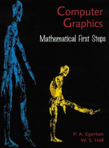 Computer Graphics: Mathematical First Steps av Patricia A. Egerton og William S. Hall (Heftet)