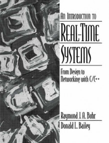 An Introduction to Real Time Systems av R.J.A. Buhr og Donald L. Bailey (Heftet)
