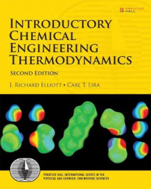 Introductory Chemical Engineering Thermodynamics av J. Richard Elliott og Carl T. Lira (Innbundet)