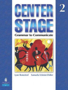Center Stage 2 : Grammar to Communicate, Student Book av Lynn Bonesteel og Samuela Eckstut (Heftet)