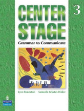 Center Stage 3: Grammar to Communicate, Student Book av Lynn Bonesteel og Samuela Eckstut (Heftet)
