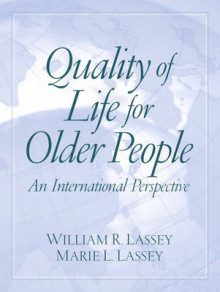 Quality of Life for Older People av William R. Lassey og Marie L. Lassey (Heftet)
