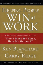 Helping People Win at Work av Ken Blanchard og Garry Ridge (Innbundet)