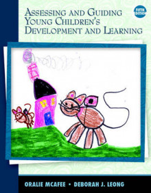 Assessing and Guiding Young Children's Development and Learning av Oralie McAfee og Deborah J. Leong (Heftet)