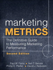 Marketing Metrics av Paul W. Farris, Neil T. Bendle, Phillip E. Pfeifer og David J. Reibstein (Innbundet)