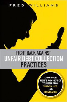 Fight Back Against Unfair Debt Collection Practices av Fred Williams (Heftet)
