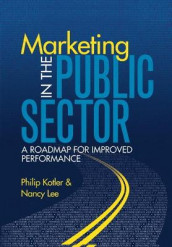Marketing in the Public Sector (paperback) av Philip Kotler og Nancy Lee (Heftet)
