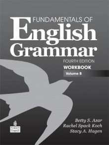 Fundamentals of English Grammar Workbook: Volume B av Betty Schrampfer Azar og Stacy A. Hagen (Heftet)