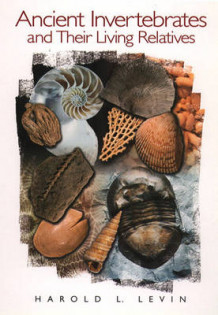 Ancient Invertebrates and Their Living Relatives av Harold L. Levin (Innbundet)
